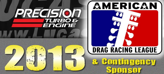 P.TEN Marketing: Press Release - Precision Turbo: 2013 ADRL Precision Turbo & Engine Outlaw 10.5 Class Sponsorship